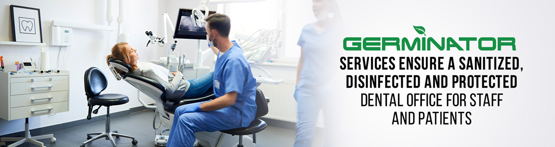 Germinator's Dental Office Sanitizing and Disinfecting Service Will Help Ensure Peace of Mind