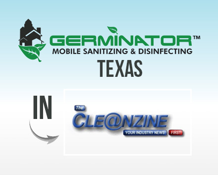 Germinator Texas is Featured in the Cleanzine Your Industry News